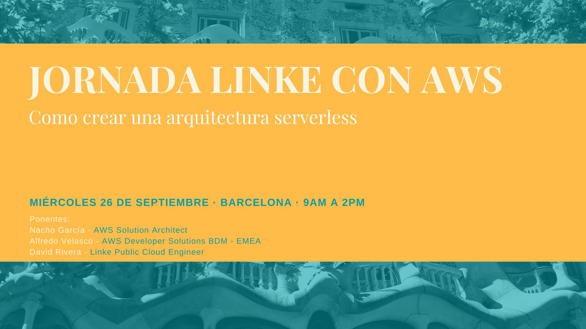 JORNADA SERVERLESS EN BARCELONA CON LINKE Y AWS